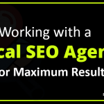 How to work with a Local SEO Agency
